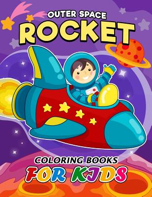 Outer Space Rocket coloring book for Kids: Easy Activity Book for Boys, Girls and Toddlers Cover Image