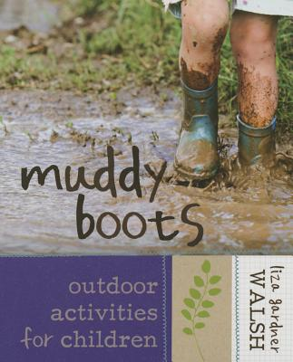 Muddy Boots: Outdoor Activities for Children Cover Image