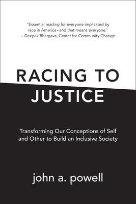 Racing to Justice: Transforming Our Conceptions of Self and Other to Build an Inclusive Society Cover Image