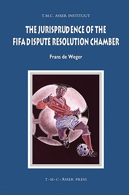 The Jurisprudence of the FIFA Dispute Resolution Chamber (Asser International Sports Law) Cover Image