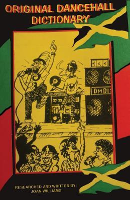 Original Dancehall Dictionary: Talk like a Jamaican Cover Image