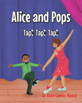 Alice and Pops: Tap! Tap! Tap! Cover Image