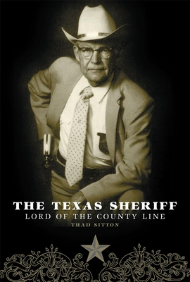 The Texas Sheriff: Lord of the County Line Cover Image