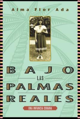Bajo Las Palmas Reales: Una Infancia Cubana Cover Image