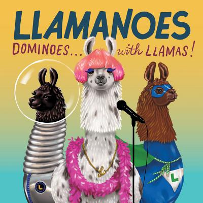 Llamanoes: Dominoes . . . with Llamas! (Llama Card Game for Kids, Board Game for Children) Cover Image