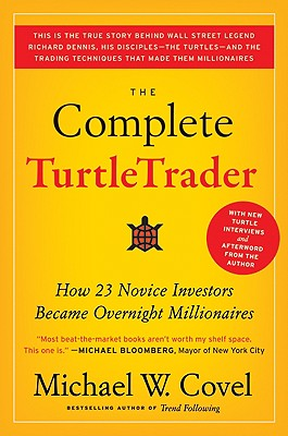 The Complete TurtleTrader: How 23 Novice Investors Became Overnight Millionaires Cover Image