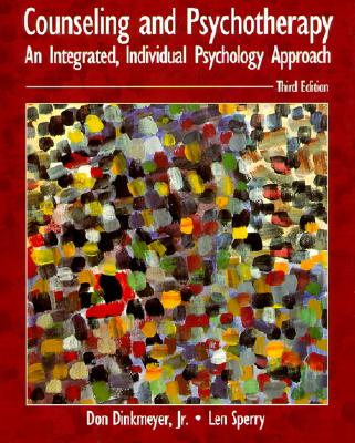 Counseling and Psychotherapy: An Integrated, Individual Psychology Approach Cover Image