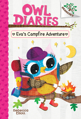 Eva's Campfire Adventure: A Branches Book (Owl Diaries #12) (Library Edition) Cover Image