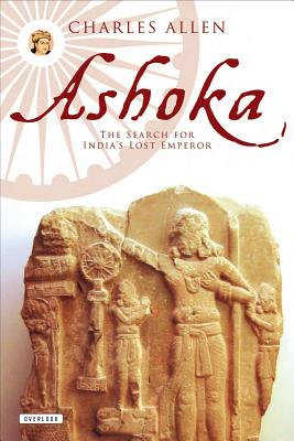 Ashoka: The Search for India's Lost Emperor Cover Image