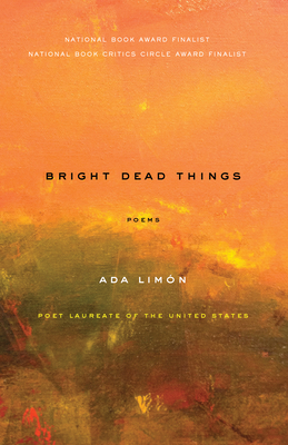 Bright Dead Things: Poems Cover Image