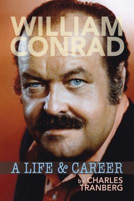 William Conrad: A Life & Career Cover Image