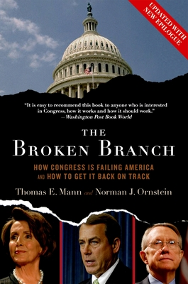 The Broken Branch: How Congress Is Failing America and How to Get It Back on Track (Institutions of American Democracy) Cover Image