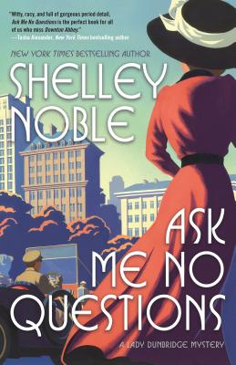 Ask Me No Questions: A Lady Dunbridge Mystery Cover Image