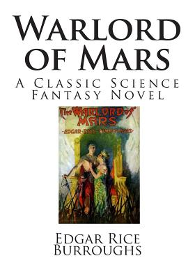 Warlord of Mars: A Classic Science Fantasy Novel (Classic Science Fiction) Cover Image
