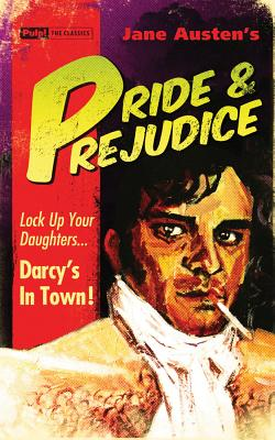 Pride & Prejudice (Pulp! The Classics) Cover Image