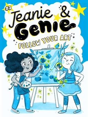 Follow Your Art (Jeanie & Genie #3) Cover Image