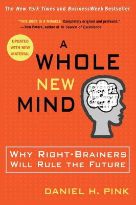 A Whole New Mind: Why Right-Brainers Will Rule the Future Cover Image