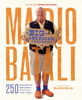 Mario Batali--Big American Cookbook: 250 Favorite Recipes from Across the USA Cover Image