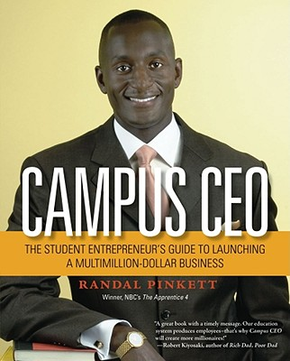 Campus CEO: The Student Entrepreneur's Guide to Launching a Multi-Million-Dollar Business Cover Image