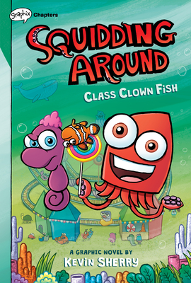 Class Clown Fish: A Graphix Chapters Book (Squidding Around #2) Cover Image