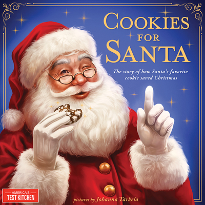Cookies for Santa: The Story of How Santa's Favorite Cookie Saved Christmas Cover Image