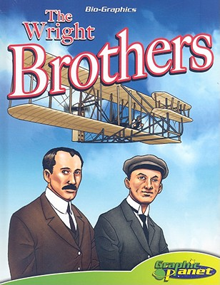 The Wright Brothers (Bio-Graphics from Graphic Planet) Cover Image