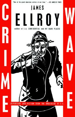 Crime Wave: Reportage and Fiction from the Underside of L.A. Cover Image