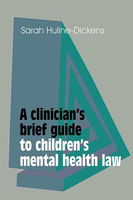A Clinician's Brief Guide to Children's Mental Health Law Cover Image