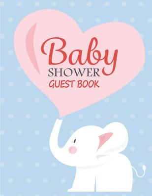 Baby Shower Guest Book: Guest Signing Book Welcome New Baby - Elephant Cover Image