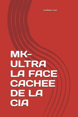 Mk-Ultra La Face Cachee de la CIA Cover Image