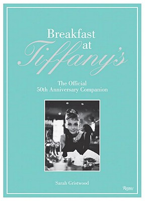 Breakfast at Tiffany's: The Official 50th Anniversary Companion Cover Image