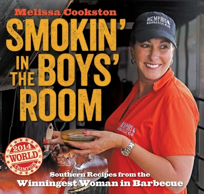 Smokin' in the Boys' Room: Southern Recipes from the Winningest Woman in Barbecue Cover Image
