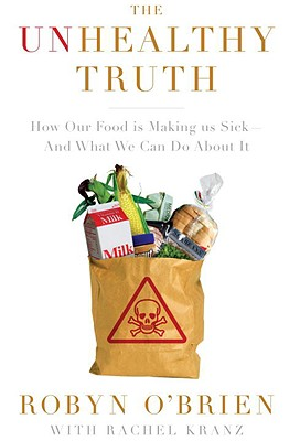 The Unhealthy Truth: How Our Food Is Making Us Sick - And What We Can Do About It Cover Image