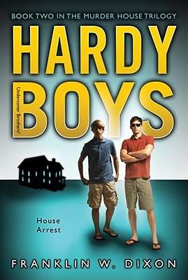 House Arrest: Book Two in the Murder House Trilogy (Hardy Boys (All New) Undercover Brothers #23) Cover Image