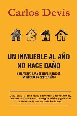 Un Inmueble Al Año No Hace Daño Cover Image