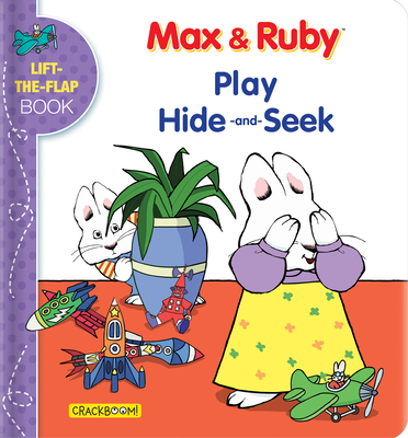 Max & Ruby Play Hide-And-Seek: Lift-The-Flap Book Cover Image