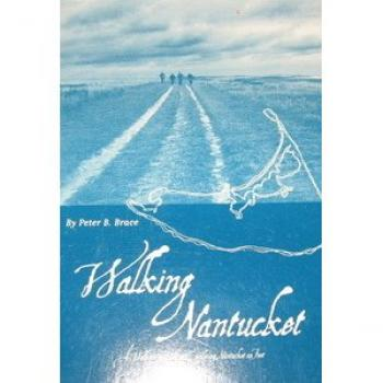 Walking Nantucket: A Walker's Guite to Exploring Nantucket on Foot Cover Image