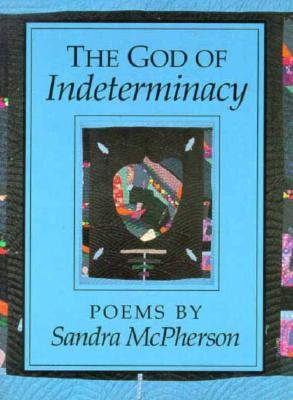 The God of Indeterminacy: POEMS Cover Image
