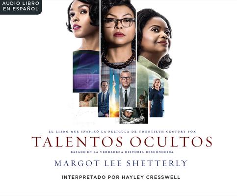 Talentos Ocultas (Hidden Figures): El Sueno Americano y La Historia Jam S Contada de Las Mujeres Matem Ticas Afroamericanas Que Ayudaro Cover Image