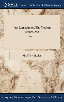 Frankenstein: Or, the Modern Prometheus; Vol. II Cover Image