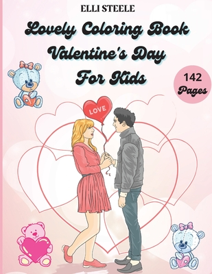 Lovely Coloring Book Valentine's Day For Kids: Amazing and Big Coloring Pages for Kids And Toddlers Valentine's Day, One-Sided Printing, A4 Size, Prem Cover Image