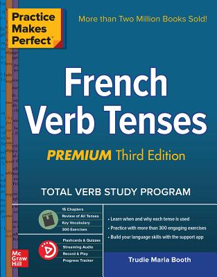 Practice Makes Perfect: French Verb Tenses, Premium Third Edition Cover Image