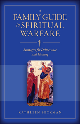 A Family Guide to Spiritual Warfare: Strategies for Deliverance and Healing Cover Image
