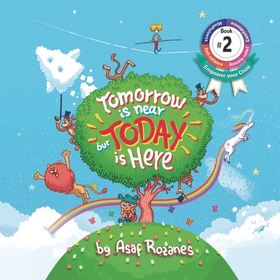 Tomorrow Is Near But Today Is Here: (Childrens books about Anxiety/Sleep disorders/ADHD/Stress Relief, Picture Books, Preschool Books, Ages 3 5, Baby Cover Image