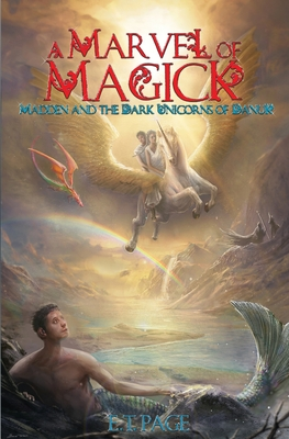 A Marvel of Magick: Madden and the Dark Unicorns of Danuk Cover Image