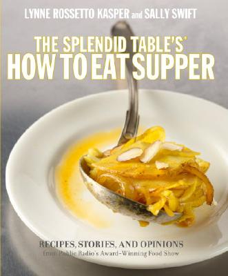 The Splendid Table's, How to Eat Supper Cover