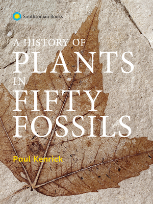 A History of Plants in Fifty Fossils Cover Image