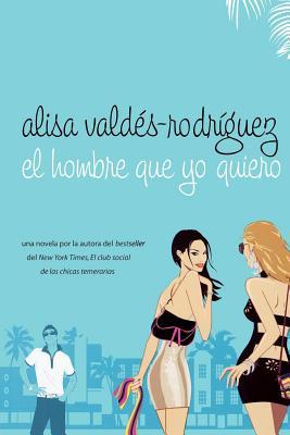 Cover for El hombre que yo quiero