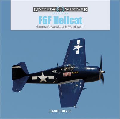 F6F Hellcat: Grumman's Ace Maker in World War II (Legends of Warfare: Aviation #18) Cover Image