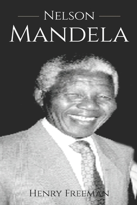 Nelson Mandela: A History From Beginning to End Cover Image